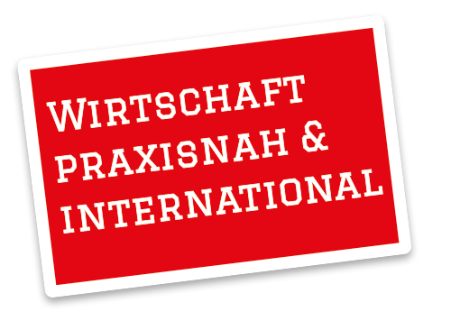 Wirtschaft praxisnah & international